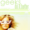 Geeks do it better