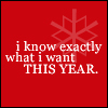 I know exactly what I want this year
